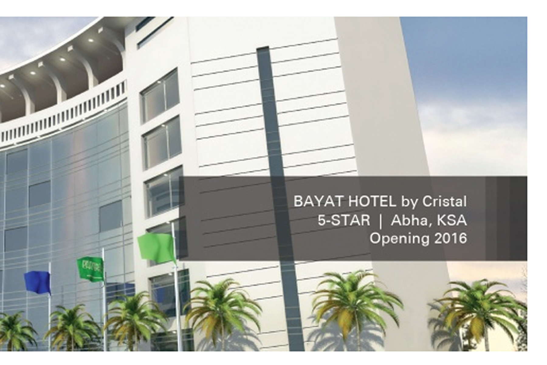 CRISTAL LAUNCHES THE BAYAT HOTEL BY CRISTAL IN THE KINGDOM OF SAUDI ARABIA