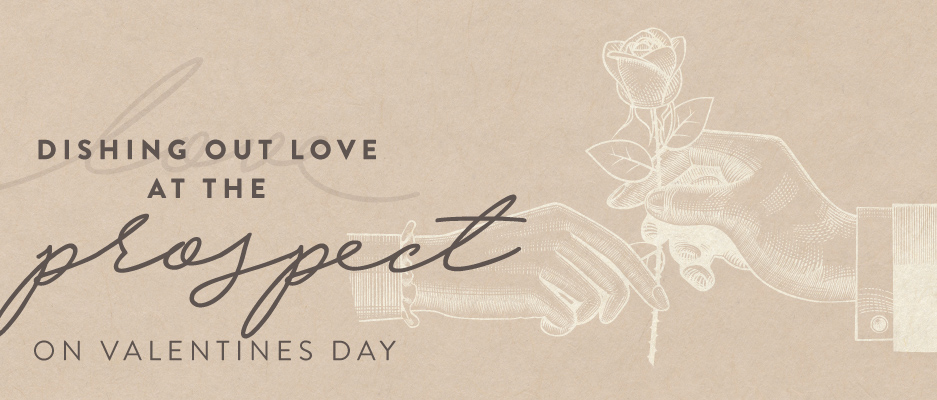 Valentine's Day Dinner at Prospect Lounge